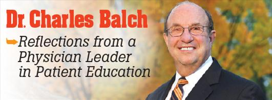 Dr. Charles Balch, Reflections from a Physician Leader in Patient Education