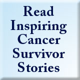 Read Inspiring Cancer Survivor Stories